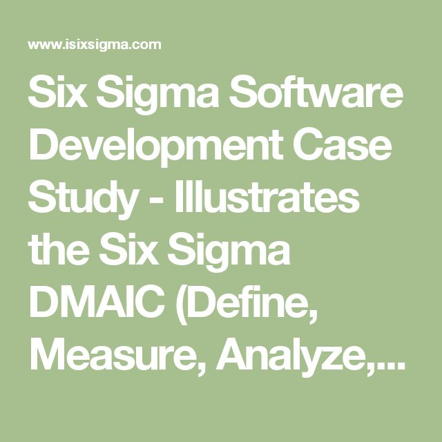 Six Sigma Software Development Case Study - Illustrates the Six Sigma DMAIC (Define, Measure, Analyze, Improve, Control) process using an organization that develops software packages as an example