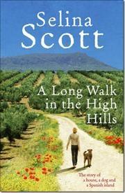 A Long Walk in the High Hills af Selina Scott, ISBN 9780091914462