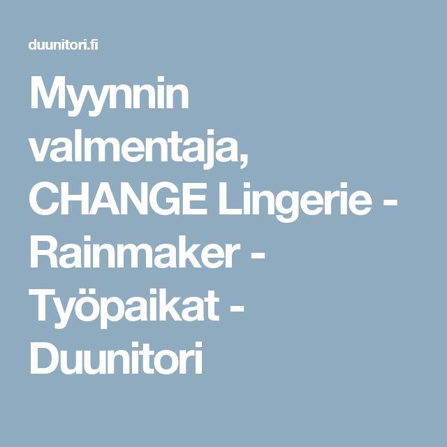 Myynnin valmentaja, CHANGE Lingerie - Rainmaker - Työpaikat - Duunitori
