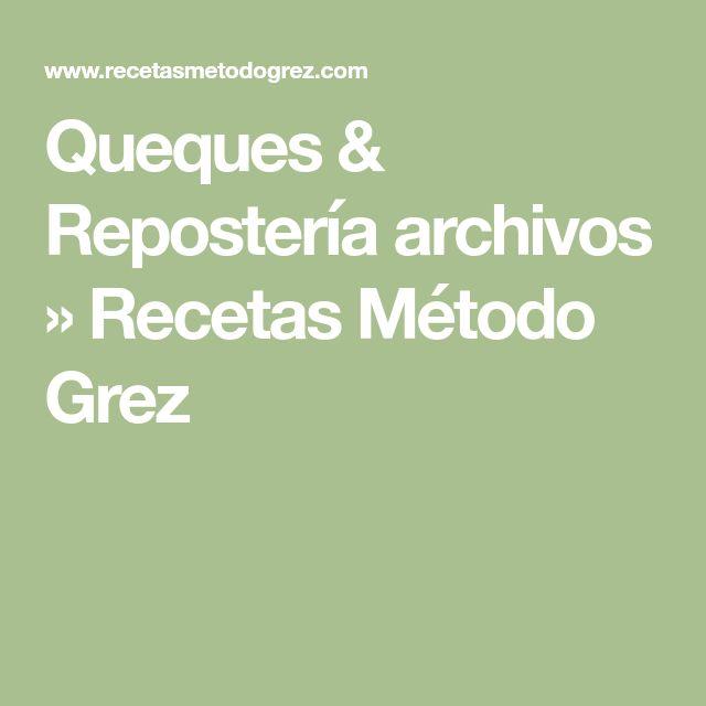 Queques & Repostería archivos » Recetas Método Grez
