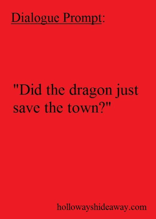 Dialogue Prompt-Did the dragon just save the town-June 2016-Fantasy Prompts