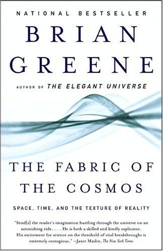 The Fabric of the Cosmos, by Brian Greene