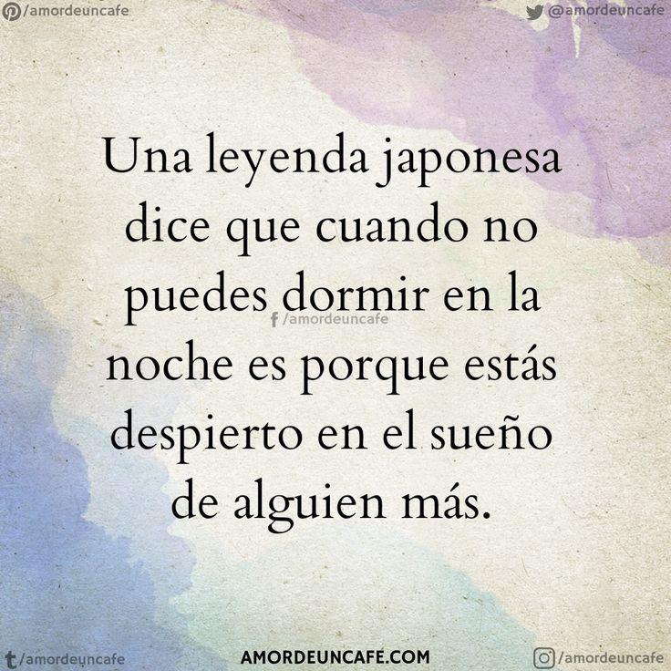 Una leyenda japonesa dice que cuando no puedes dormir en la noche es porque estás despierto en el sueño de alguien más.