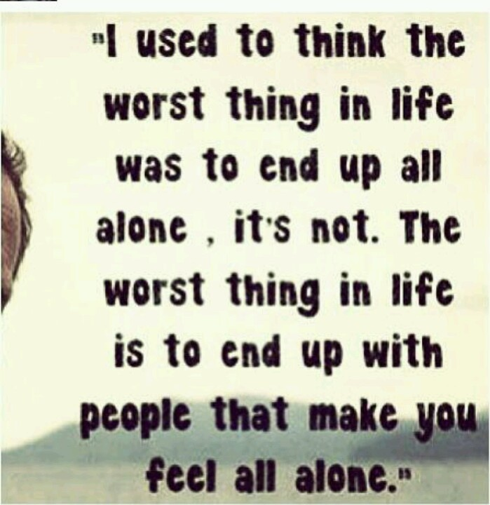With People That Make You Feel Alone