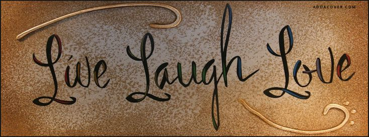 Live Laugh Love Facebook Covers,