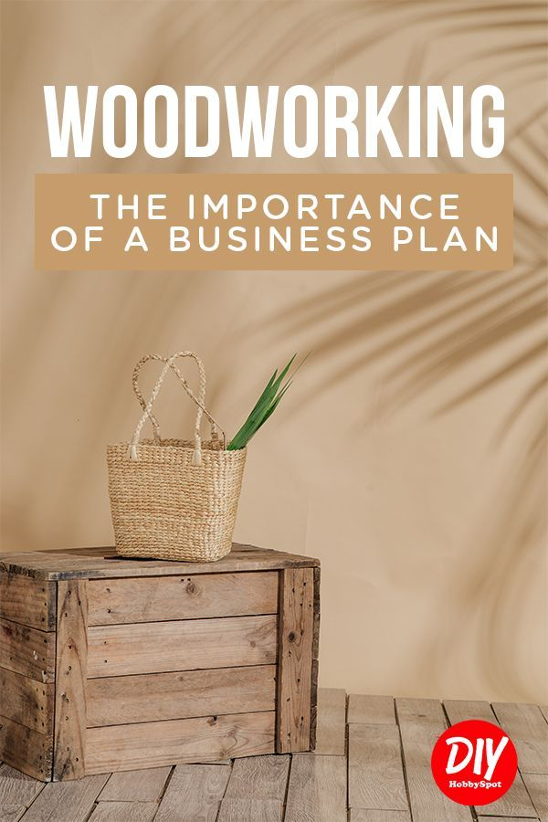 The Importance Of A Business Plan Woodworking Business Ideas