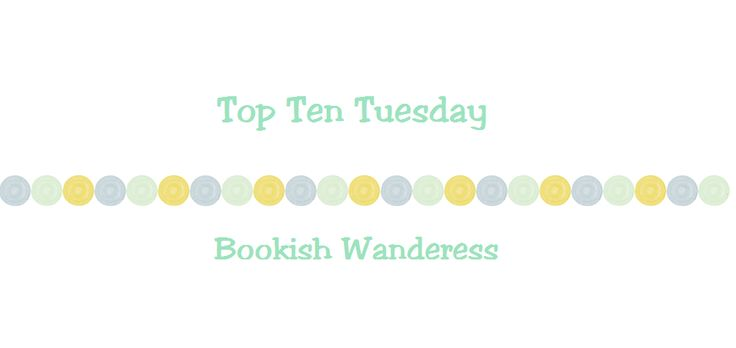 Finished Series I Have YET to Finish | Ten Top Tuesday #8 (Bookish Wanderess)