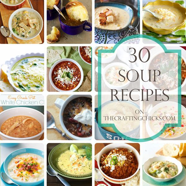 30 Soup Recipes. Dinner Ideas for a week!