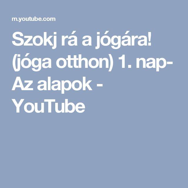 Szokj rá a jógára! (jóga otthon) 1. nap- Az alapok - YouTube