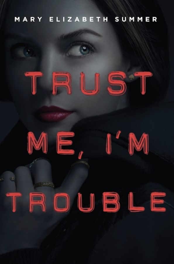 #CoverReveal Trust Me, I'm Trouble (Trust Me, #2) - Mary Elizabeth Summer