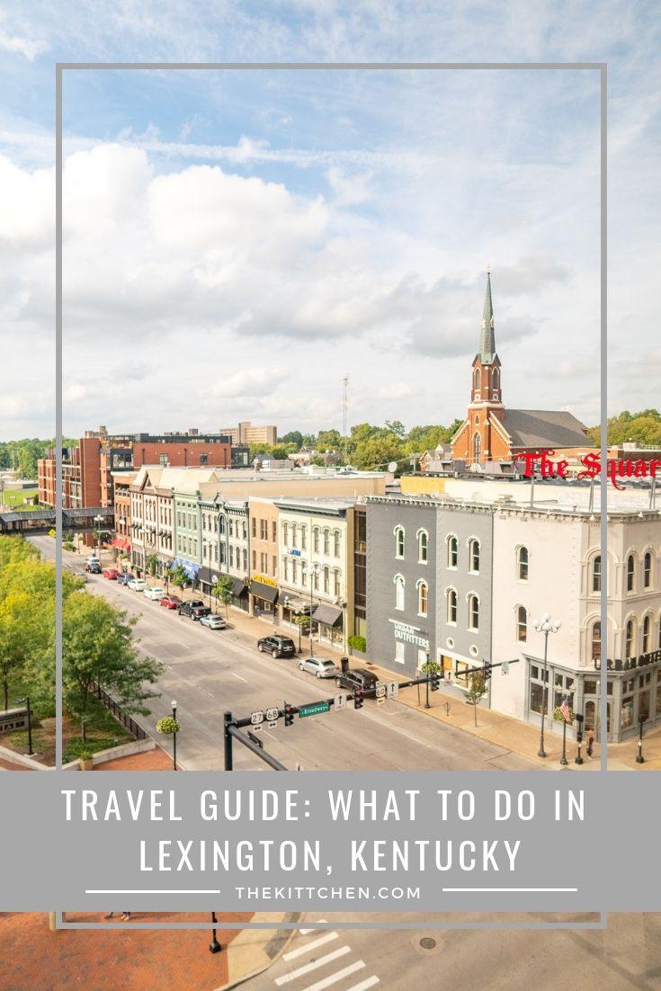 What To Do In Lexington Kentucky Kentucky Attractions Travel