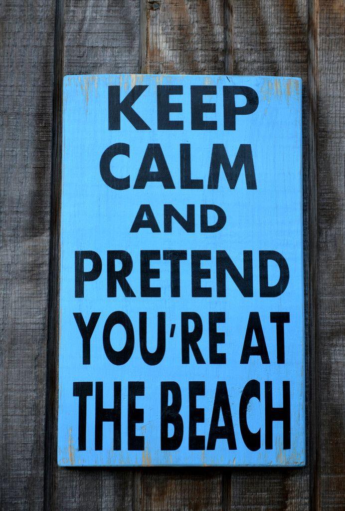 beach art, beach decor, beach gift, keep calm pretend youre at the beach quote sign, beach plaque summer beach lover gift fun coastal cottage chic rustic wooden plaques
