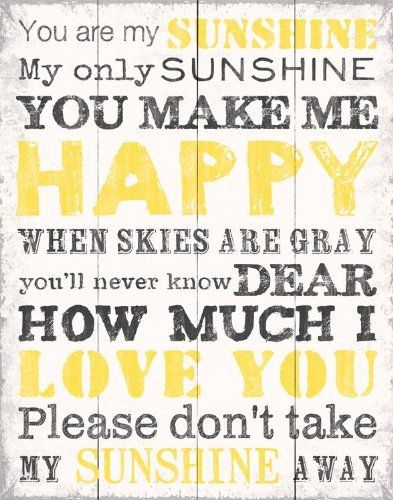 65 best You Are My Sunshine images on Pinterest My sunshine