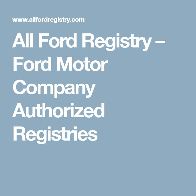 All Ford Registry – Ford Motor Company Authorized Registries