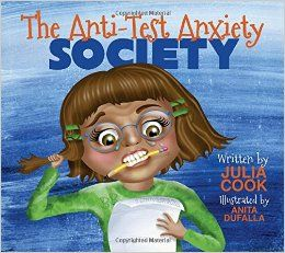 The Anti-Test Anxiety Society by Julia Cook