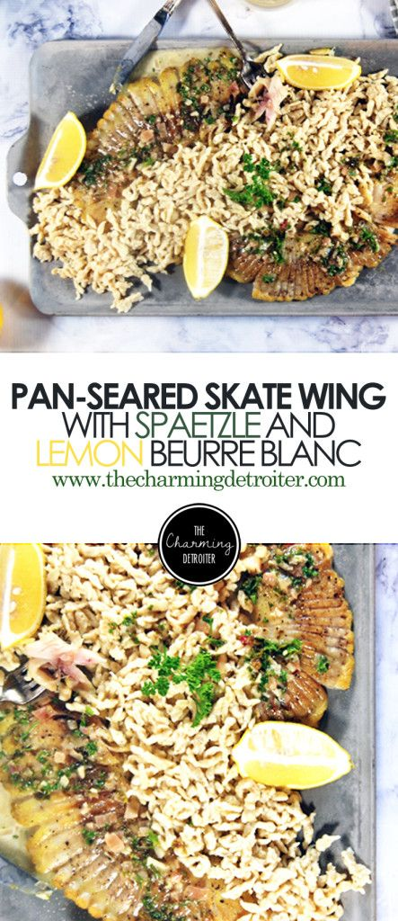 Pan Seared Skate Wing with Spaetzle and Lemon Beurre Blanc - A simple pan seared…
