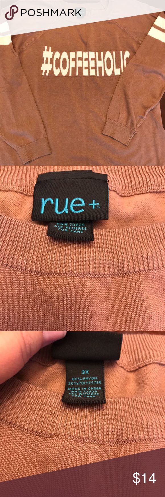 """Rue + Coffeeholic Mocha Colored Sweater Mocha color sweater Size 3x but when I measure the Bust was 22"""" and length from neck line to hem 22 3/4"""". Might be sized wrong from factory. Fits smaller than 3x.   Location P1 Rue + Sweaters Crew & Scoop Necks"""