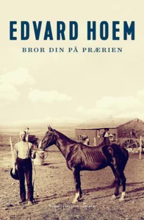 Bror din på prærien: roman