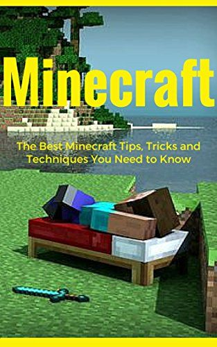 MINECRAFT: The Best Minecraft Tips, Tricks and Techniques You Need to Know [Unofficial Guide] (minecraft free download, minecraft herobrine, minecraft ... minecraft crafting recipes, minecr)