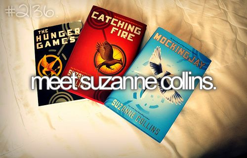 PLEASE: Worth Reading, Bucketlist, Bucket List, Meet Suzanne, Books Worth, Hunger Games, Hungergames, Suzanne Collins, The Hunger Game