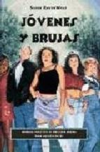 jovenes y brujas: manual practico de brujeria para adolescentes-silver raven wolf-9788477207535