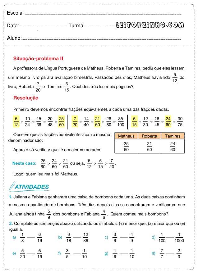 Primeiro encontre frações equivalentes a cada uma das frações dadas