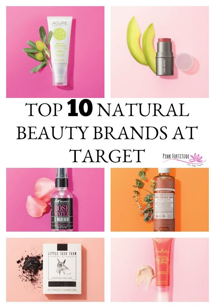 Top 10 Natural Beauty Brands At Target Did You Know That The Same Place Where You Can Pick Up Toilet Organic Skin Care Natural Beauty Brands Homemade Skin Care