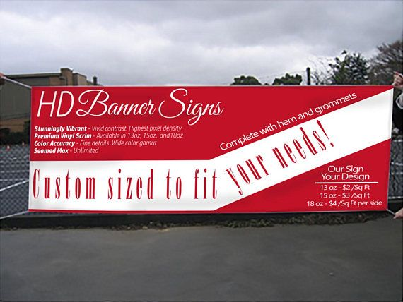 Custom Printed Banner Sign In Your Choice Of Size And Weight Signs Are Available In 13oz 15oz And 18oz Weight Premiu Banners Signs Custom Print Window Signs