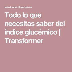 Todo lo que necesitas saber del índice glucémico | Transformer