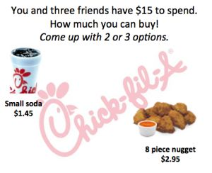 inequalities with Chik-fil-a, or could be used as simpler financial literacy...how much can you buy?