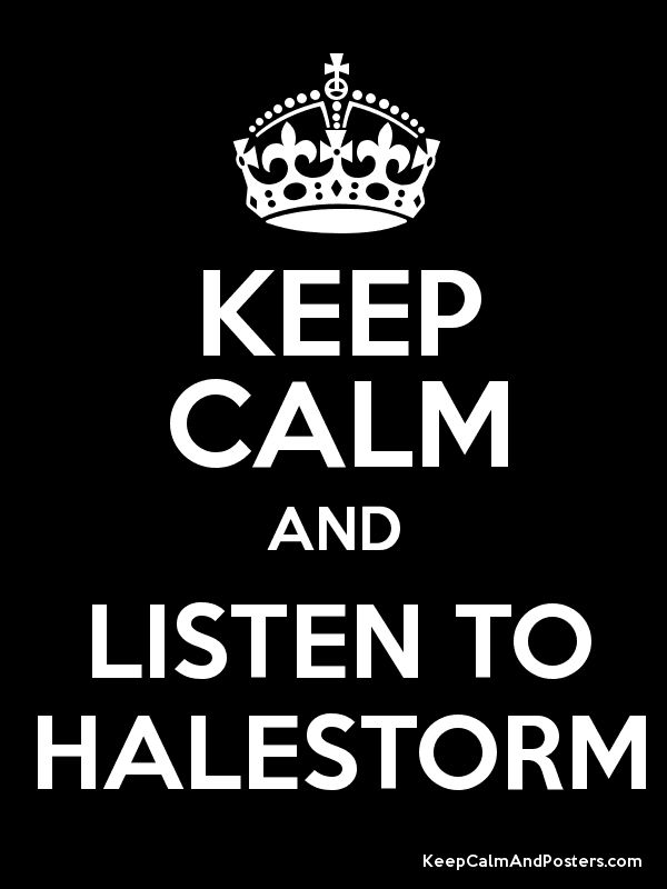 I am literally obsessed with Halestorm..