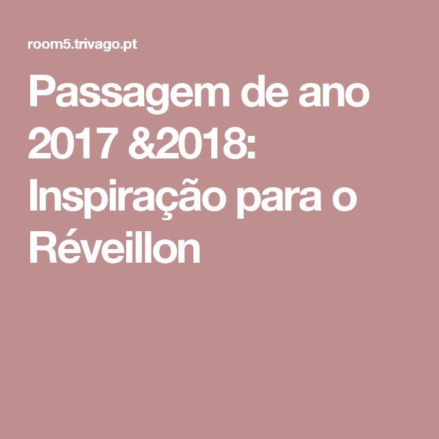 Passagem de ano 2017&2018: Inspiração para o Réveillon