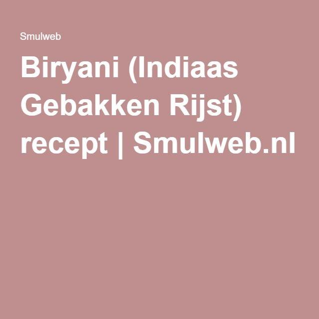 Biryani (Indiaas Gebakken Rijst) recept | Smulweb.nl