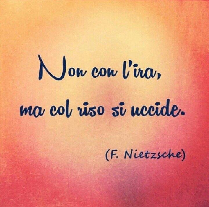 Nietzsche Sorridere sempre! :D