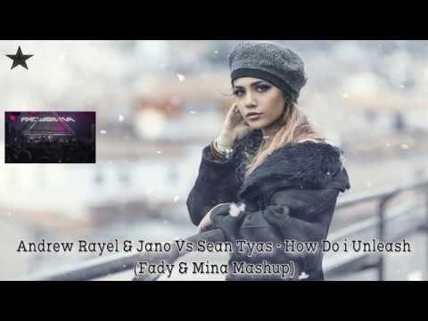 ◆ Andrew Rayel & Jano Vs Sean Tyas - ♫ How Do i Unleash ♫ (Fady & Mina M...