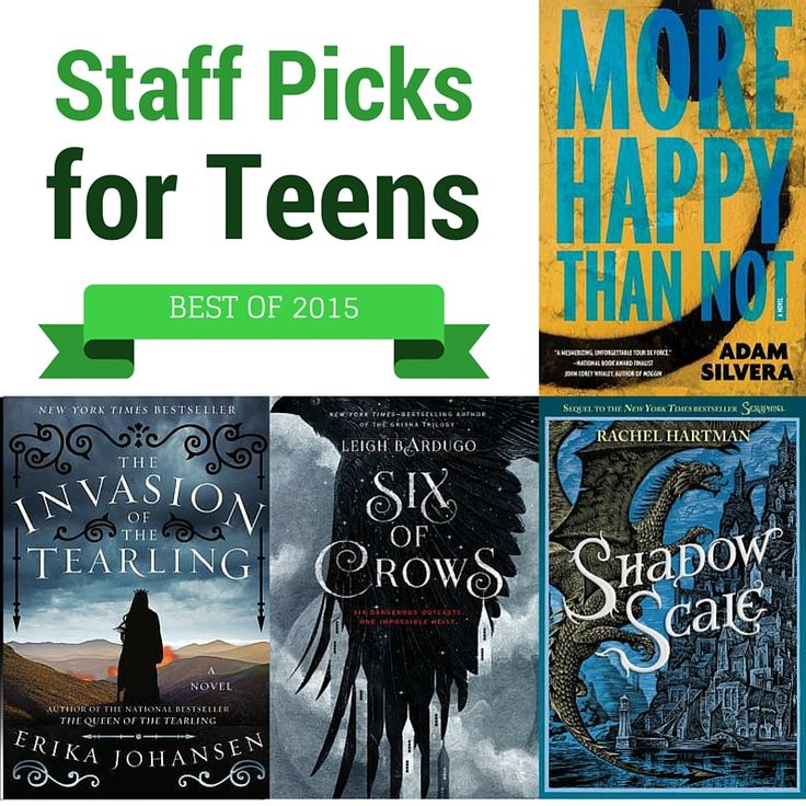 Dayton Metro Library Staff Picks - Best Teen Books 2015. More Happy Than Not by Adam Silvera, Invasion of the Tearing by Erika Johansen, Six of Crows by Leigh Bardugo, and Shadow Scale by Rachel Hartman