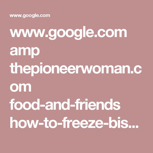 www.google.com amp thepioneerwoman.com food-and-friends how-to-freeze-biscuits amp