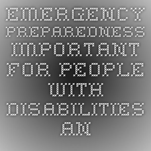 Emergency Preparedness Important for People with Disabilities and Functional Needs