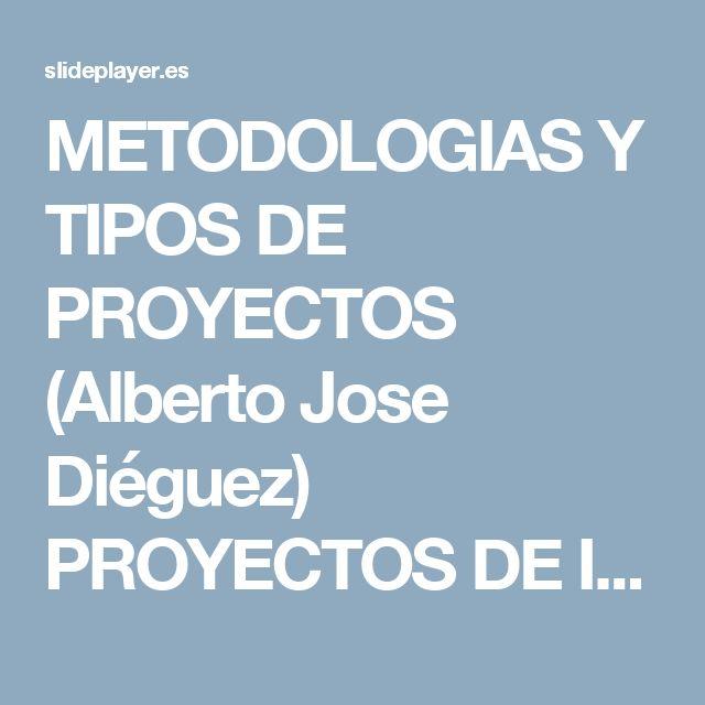METODOLOGIAS Y TIPOS DE PROYECTOS (Alberto Jose Diéguez) PROYECTOS DE INVESTIGACION –Experimental –Exploratorio –Descriptivo Técnicas: –Acceso a organizaciones. - ppt descargar
