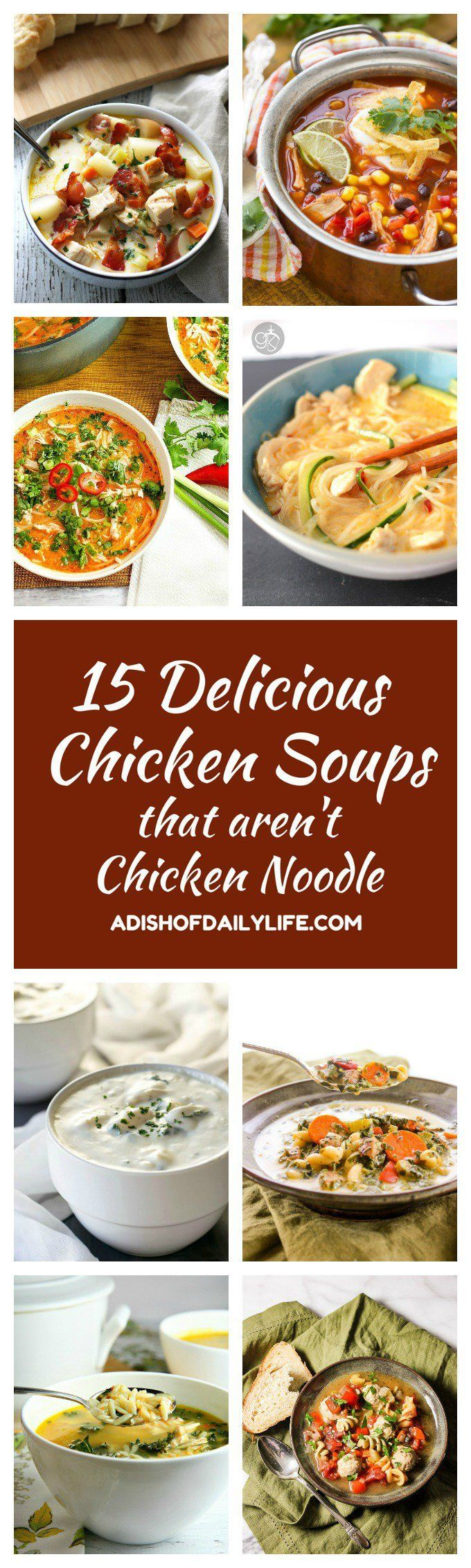 If you're looking for a change from the traditional chicken noodle soup, here are 15 hearty Chicken Soup recipes that your family will love! http://www.adishofdailylife.com/2016/12/15-delicious-chicken-soup-recipes-that-arent-chicken-noodle/