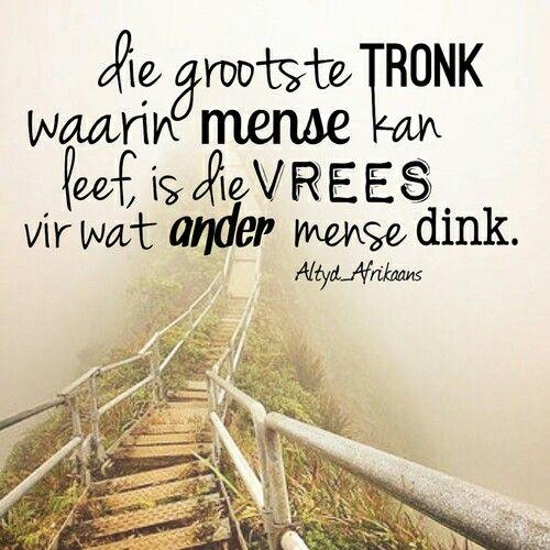 Grootste tronk is vrees..••