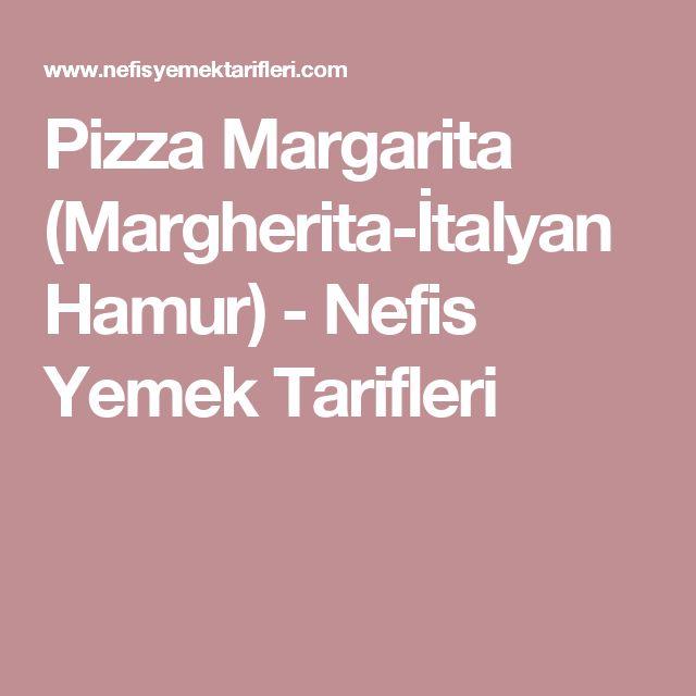 Pizza Margarita (Margherita-İtalyan Hamur) - Nefis Yemek Tarifleri