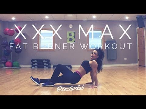 THE BEST XXX MAX FAT BURNER WORKOUT