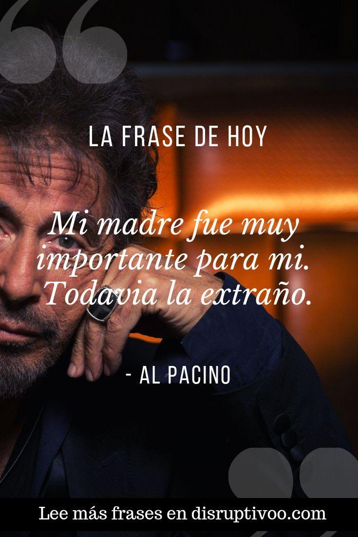 Las Mejores 35 Frases De Al Pacino Frases De Famosos Frases De Scarface Frases De Mentalidad