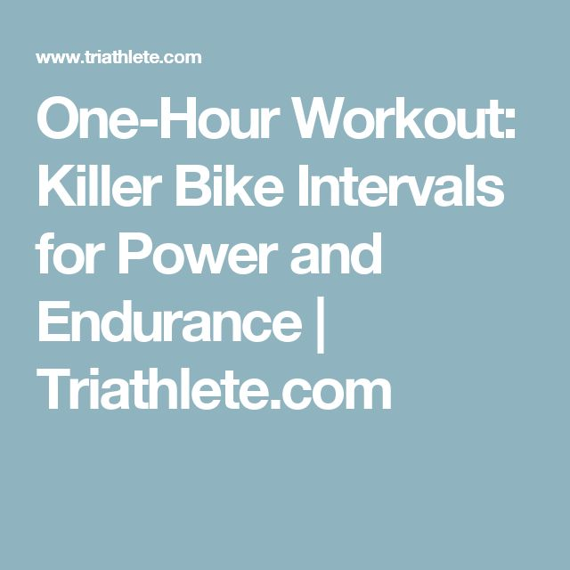 One-Hour Workout: Killer Bike Intervals for Power and Endurance | Triathlete.com