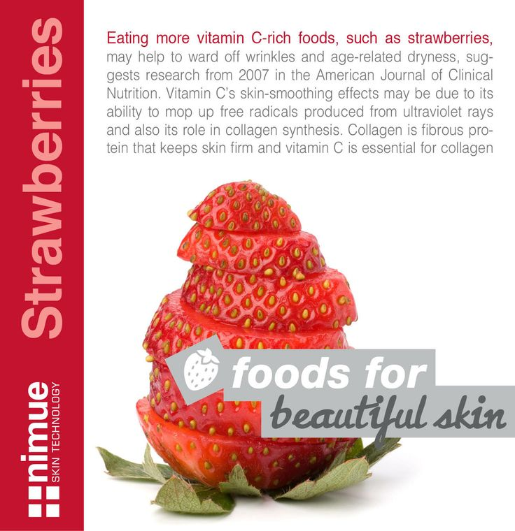 Foods for Beautiful SkinStrawberries: Eating more vitamin C-rich foods, such as strawberries, may help to ward off wrinkles and age-related dryness, suggests research from 2007 in the American Journal of Clinical Nutrition. Vitamin C's skin-smoothing effects may be due to its ability to mop up free radicals produced from ultraviolet rays and also its role in collagen synthesis. Collagen is fibrous protein that keeps skin firm and vitamin C is essential for collagen production.