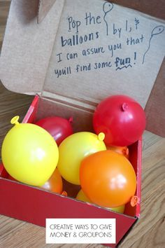I love this idea for giving money or gift certificates! Would be fun full size  balloons also.