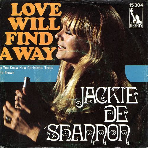"JACKIE DE SHANNON Love Will Find A Way / Do You Know How Christmas Trees Are Grown? ´70 / very rare orig. German 7"" / LIBERTY 15304 / black label with ""Liberty statue"" logo and coloured segment on the left side / different B-side to the US issue and to the U.K. issue - the B-side has been written by Hal David & John Barry, and it´s a track from the Soundtrack of the James Bond movie ""On Her Majesty´s Secret Service"" (""Im Geheimdienst Ihrer Majestät"")"
