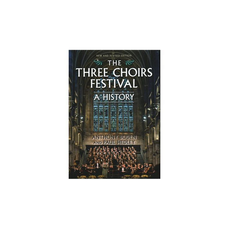 Three Choirs Festival : A History (Hardcover) (Anthony Boden & Paul Hedley)