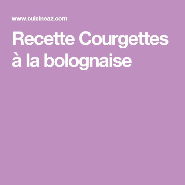 Recette Courgettes à la bolognaise
